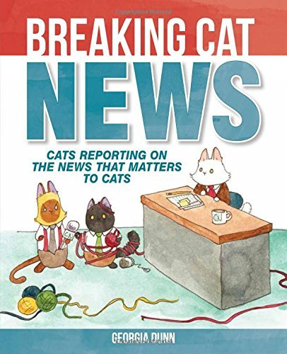 Georgia Dunn Breaking Cat News Cats Reporting On The News That Matters To Cats
