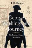 T. H. Breen George Washington's Journey The President Forges A New Nation