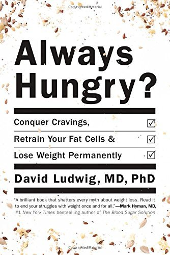 David Ludwig Always Hungry? Conquer Cravings Retrain Your Fat Cells And Los