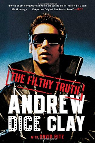 Andrew Dice Clay The Filthy Truth