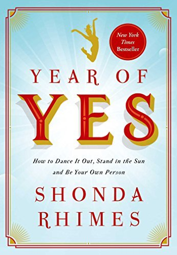 Shonda Rhimes Year Of Yes How To Dance It Out Stand In The Sun And Be Your