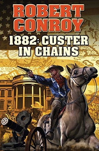 Robert Conroy 1882 Custer In Chains