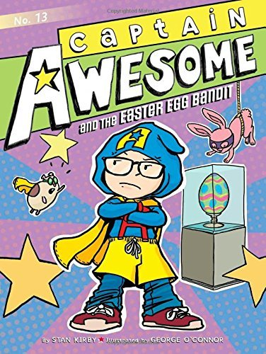 Stan Kirby Captain Awesome And The Easter Egg Bandit