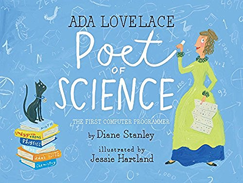 Diane Stanley Ada Lovelace Poet Of Science The First Computer Programmer