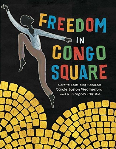 Carole Boston Weatherford Freedom In Congo Square