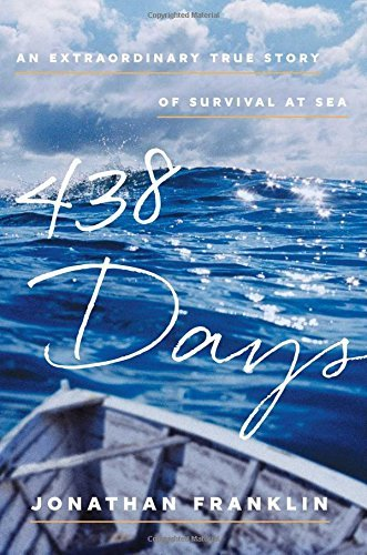 Jonathan Franklin 438 Days An Extraordinary True Story Of Survival At Sea