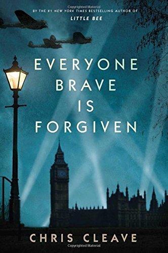Chris Cleave Everyone Brave Is Forgiven
