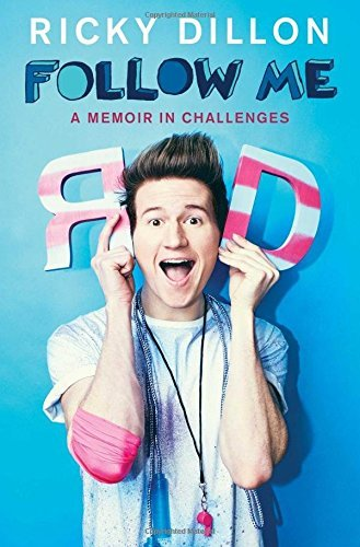 Ricky Dillon Follow Me A Memoir In Challenges