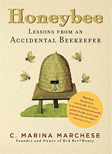 C. Marina Marchese Honeybee Lessons From An Accidental Beekeeper