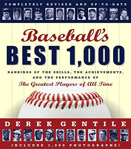 Derek Gentile Baseball's Best 1 000 Rankings Of The Skills The Achievements And The Revised Update