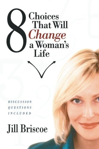 Jill Briscoe 8 Choices That Will Change A Woman's Life
