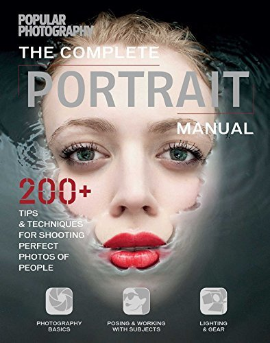 The Editors Of Popular Photography The Complete Portrait Manual (popular Photography) 200+ Tips And Techniques For Shooting Perfect Pho