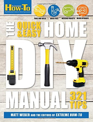 Matt Weber The Quick & Easy Home Diy Manual 321 Tips