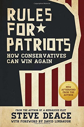 Steve Deace Rules For Patriots How Conservatives Can Win Again