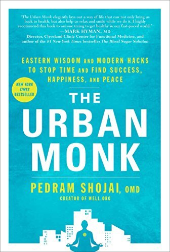 Pedram Shojai The Urban Monk Eastern Wisdom And Modern Hacks To Stop Time And