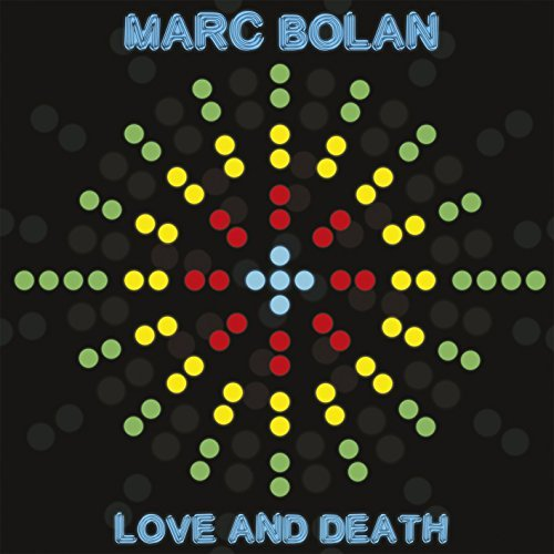 Marc Bolan Love And Death