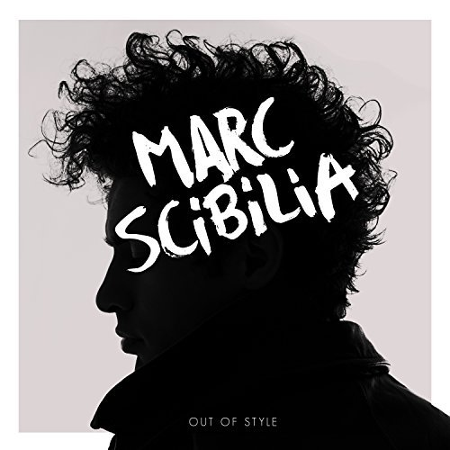 Marc Scibilia Out Of Style