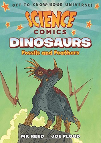 Mk Reed Science Comics Dinosaurs Fossils And Feathers