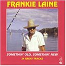 Frankie Laine Somethin' Old Somethin' New