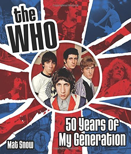 Mat Snow The Who Fifty Years Of My Generation