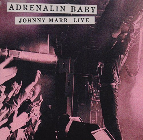 Johnny Marr Adrenalin Baby Johnny Marr Live
