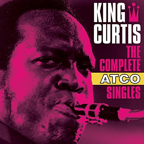 King Curtis Complete Atco Singles