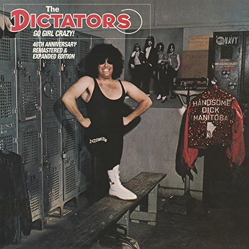 Dictators Dictators Go Girl Crazy 40th