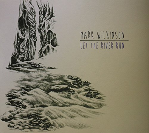 Mark Wilkinson Let The River Run Import Aus