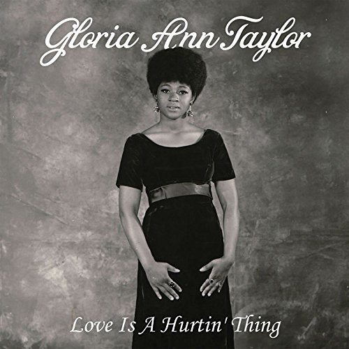 Gloria Ann Taylor Love Is A Hurtin' Thing