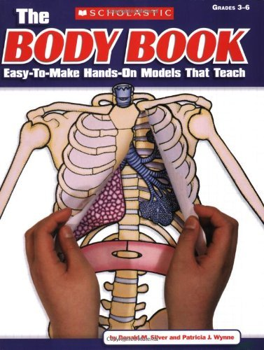 Donald M. Silver The Body Book Easy To Make Hands On Models That Teach