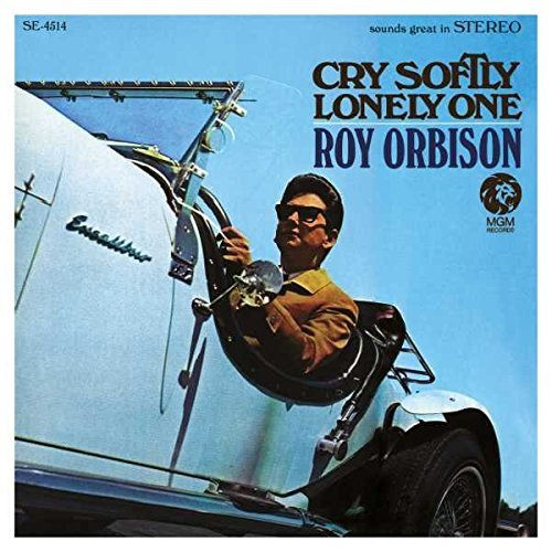 Roy Orbison Cry Softly Lonely One