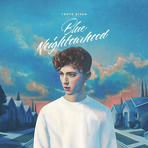 Troye Sivan Blue Neighbourhood Explicit Version