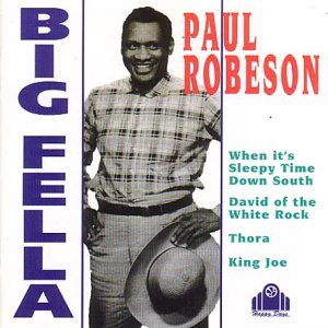 Paul Robeson Big Fella