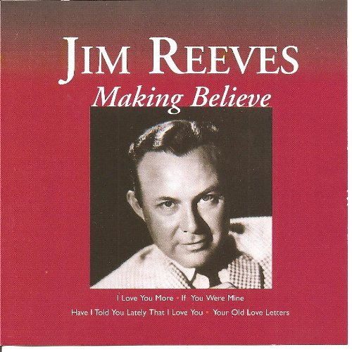 Jim Reeves Making Believe
