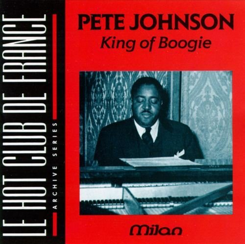 Pete Johnson Le Hot Club De France King Of Boogie