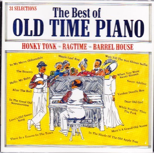 The Best Of Old Time Piano The Best Of Old Time Piano