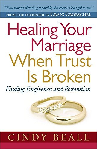 Cindy Beall Healing Your Marriage When Trust Is Broken