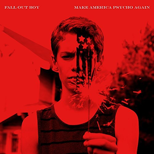 Fall Out Boy Make America Psycho Again Edited Version