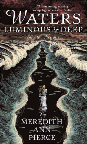 Meredith Ann Pierce Waters Luminous And Deep