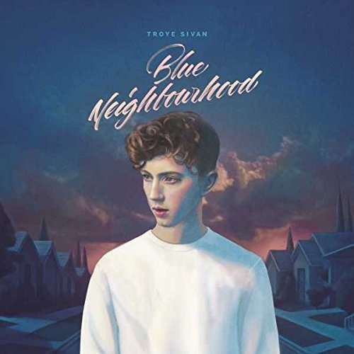 Troye Sivan Blue Neighbourhood Deluxe Explicit Version