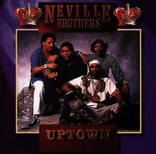 Neville Brothers Uptown