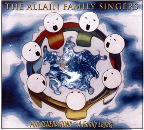 The Allain Family Singers For Generations A Family Legacy