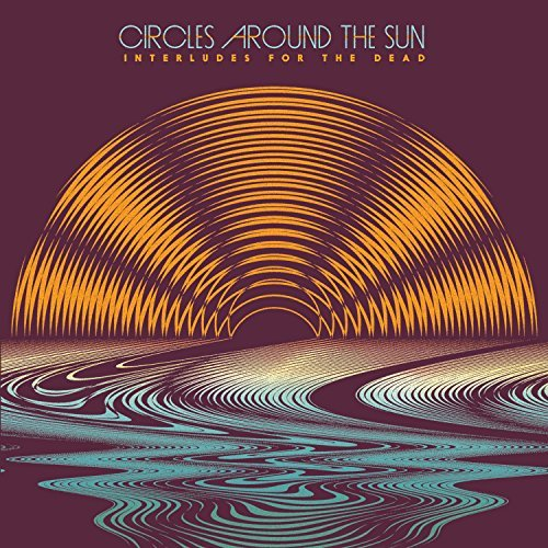 Circles Around The Sun Interludes For The Dead