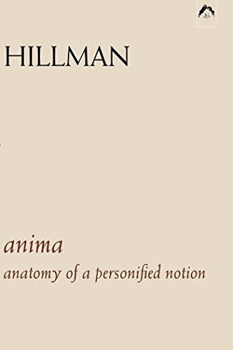 James Hillman Anima An Anatomy Of A Personified Notion. With 439 Exce