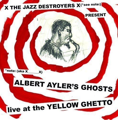 X___x Albert Ayler's Ghosts Live At