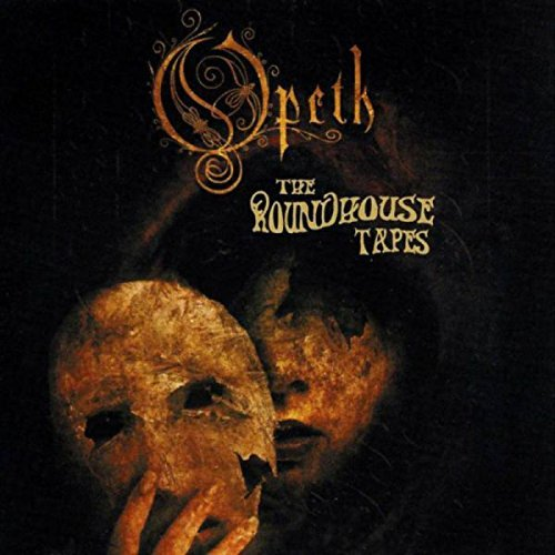 Opeth Roundhouse Tapes