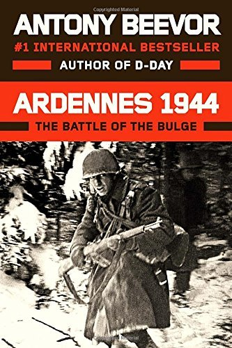 Antony Beevor Ardennes 1944 The Battle Of The Bulge
