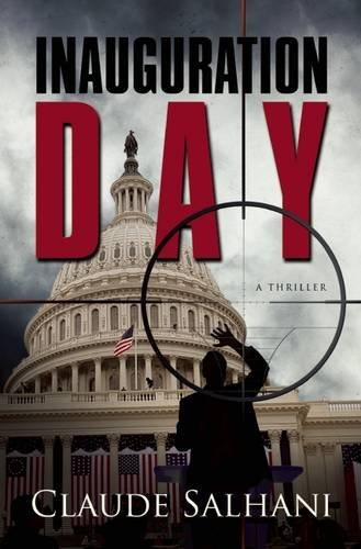 Claude Salhani Inauguration Day A Thriller