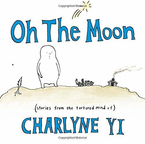 Charlyne Yi Oh The Moon Stories From The Tortured Mind Of Charlyne Yi