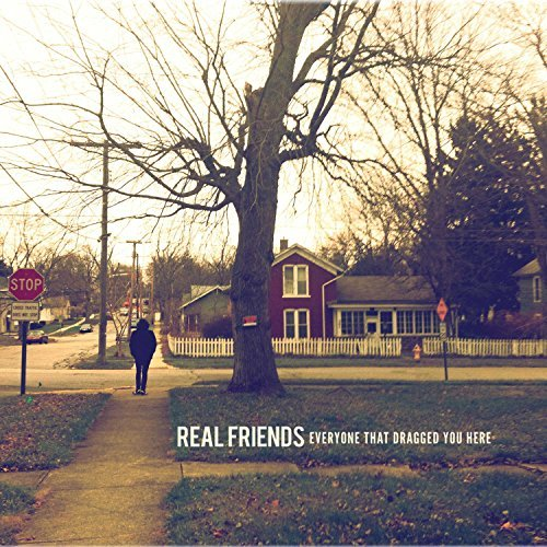 Real Friends Everyone That Dragged You Here Everyone That Dragged You Here